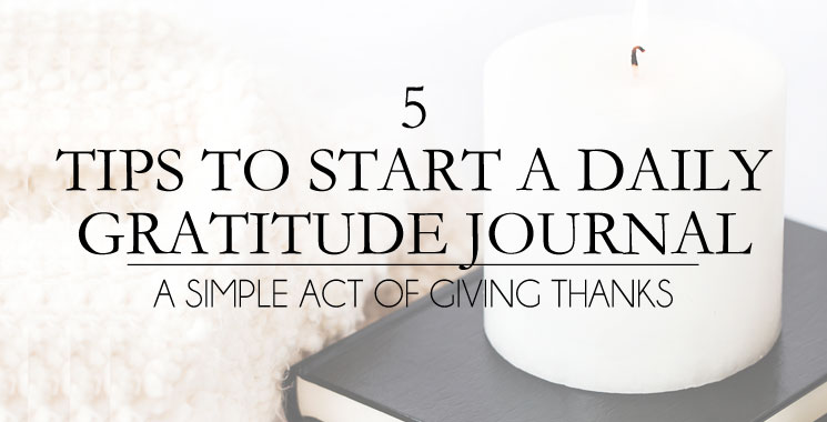 5 Tips to Start a Daily Gratitude Journal