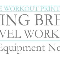 Spring Break Travel Workout – No Equipment Needed