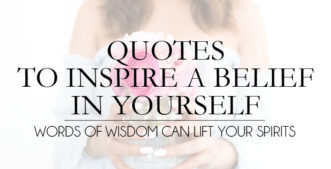 5 Quotes To Inspire a Belief In Yourself