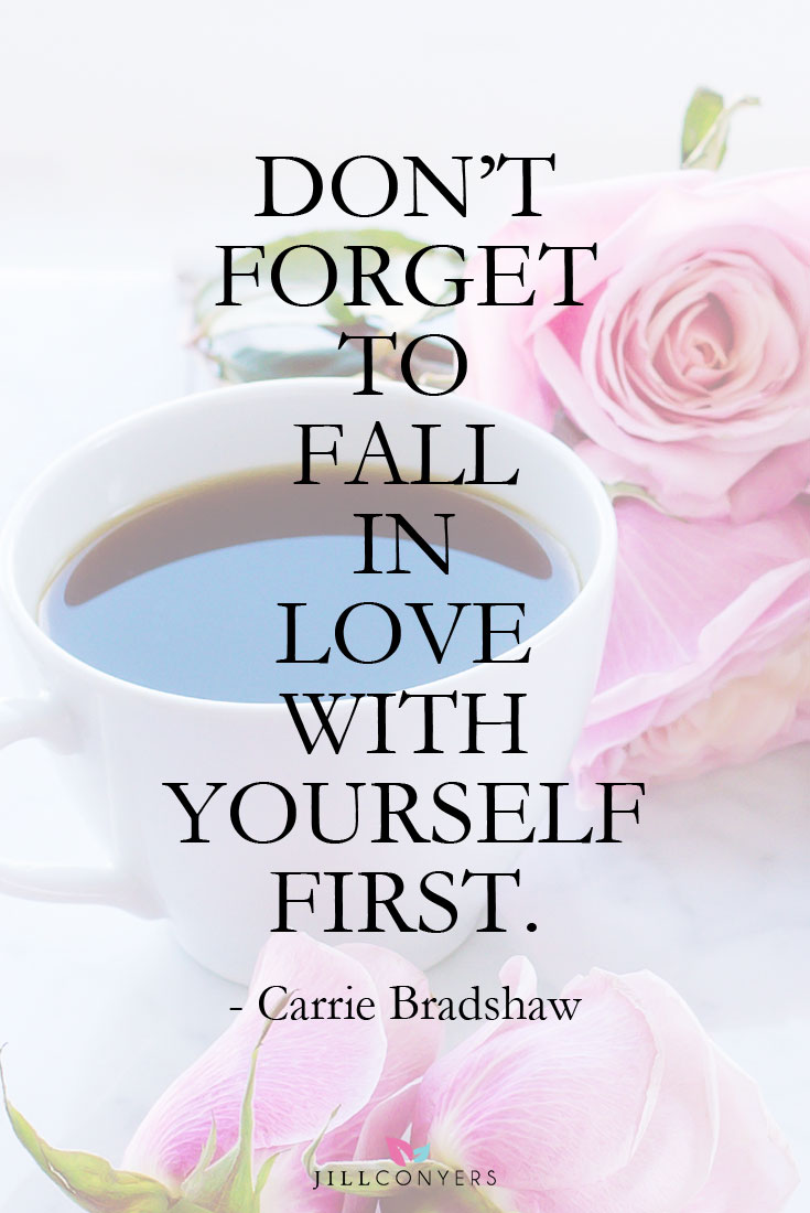 Quotes About Loving Yourself 21 Beautiful Quotes That Inspire Selflove  Jill Conyers