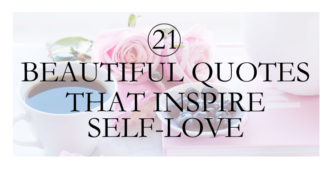 21 Beautiful Quotes That Inspire Self-Love