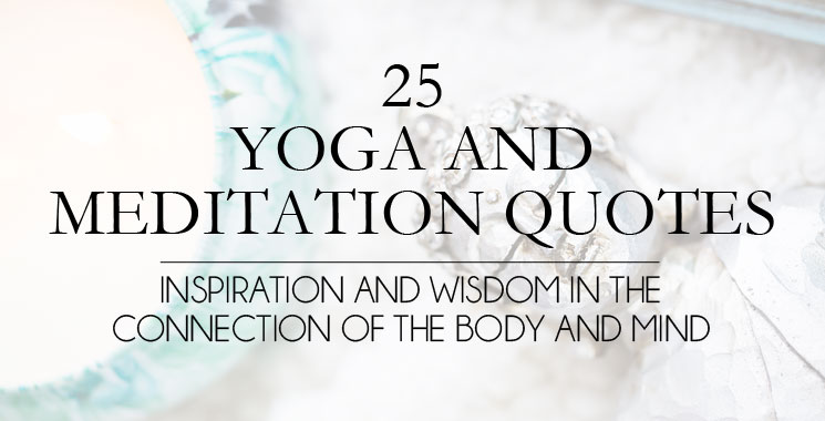 25 Inspiring Quotes About Yoga and Meditation