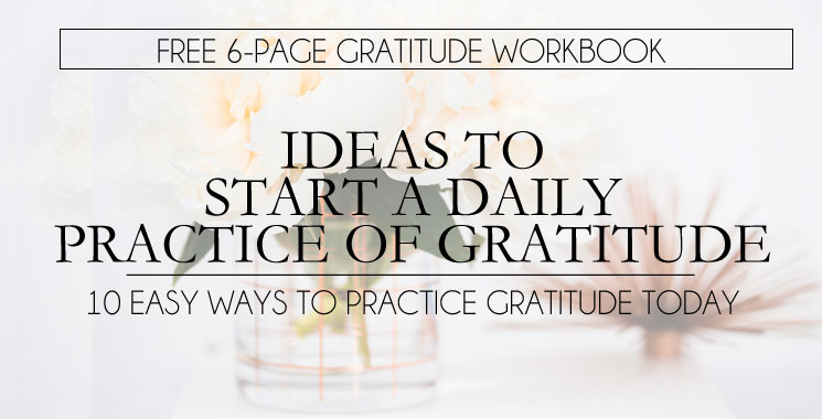 Ideas To Start a Daily Practice of Gratitude