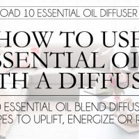 How To Use Essential Oils with a Diffuser