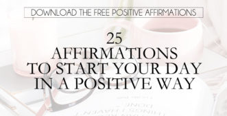 25 Affirmations To Start Your Day In a Positive Way