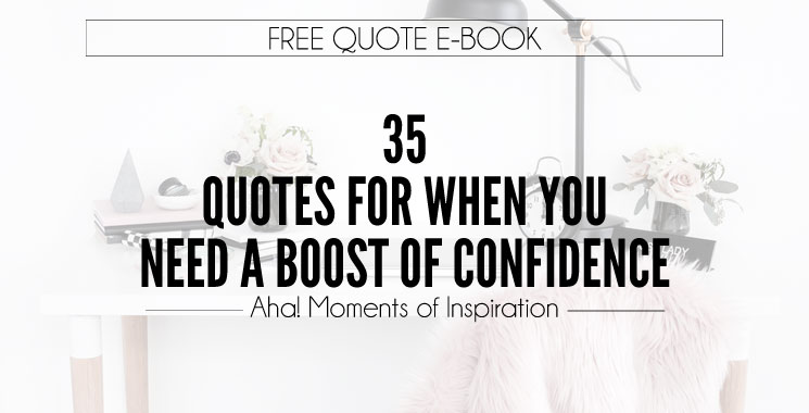 35 Quotes For When You Need a Confidence Boost