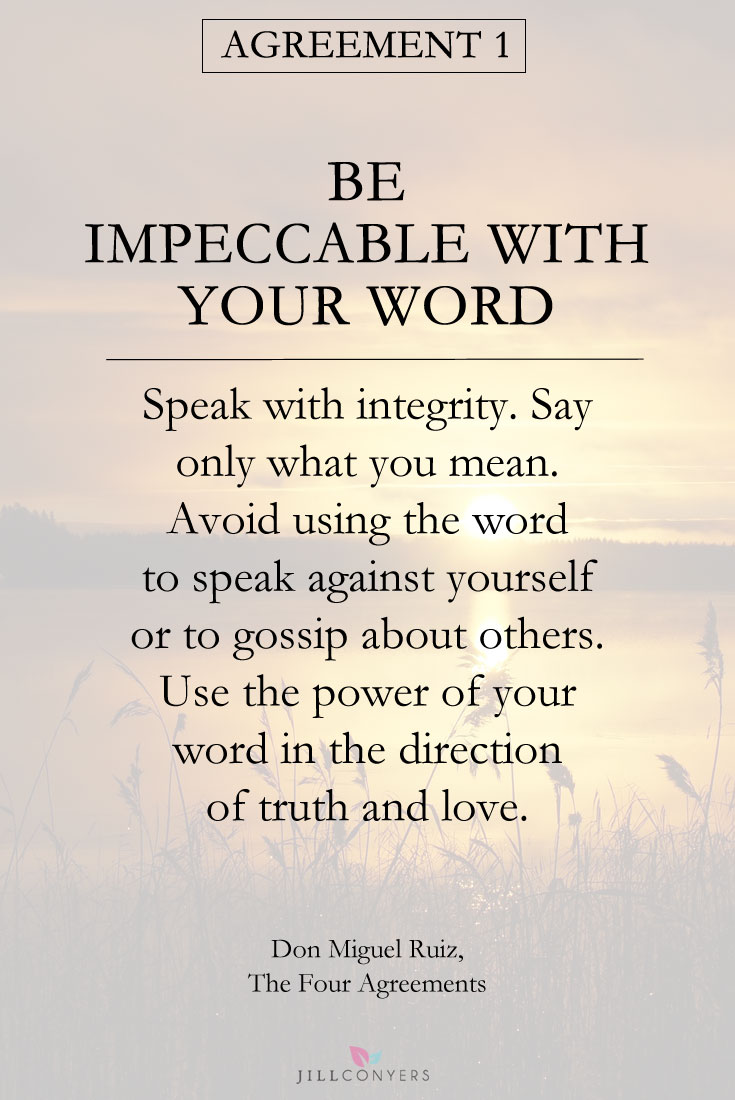 25 Inspirational Quotes From The Four Agreements Jill Conyers