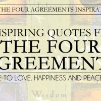 25 Inspirational Quotes from The Four Agreements