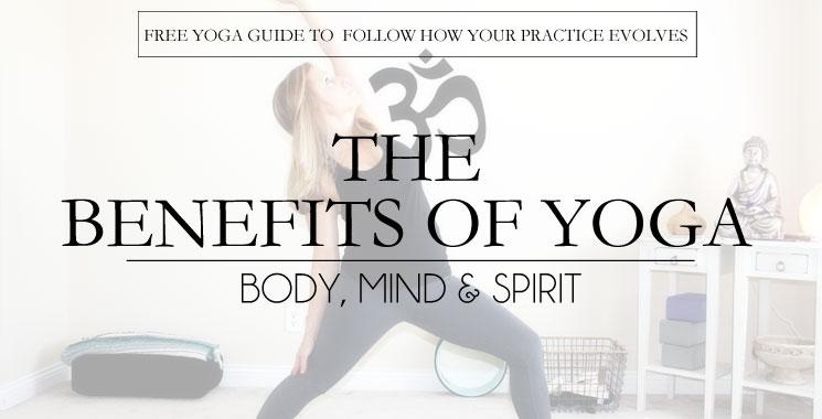 The Benefits of Yoga Body, Mind & Spirit