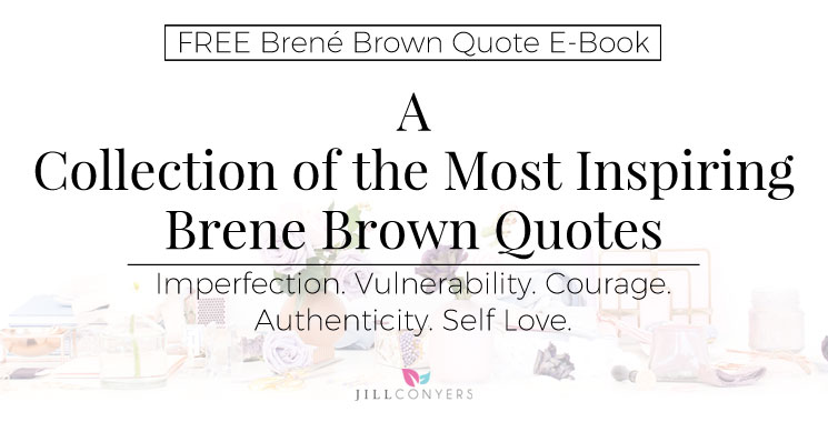 Collection Of Inspiring Quotes: A Collection Of The Most Inspiring Brene Brown Quotes