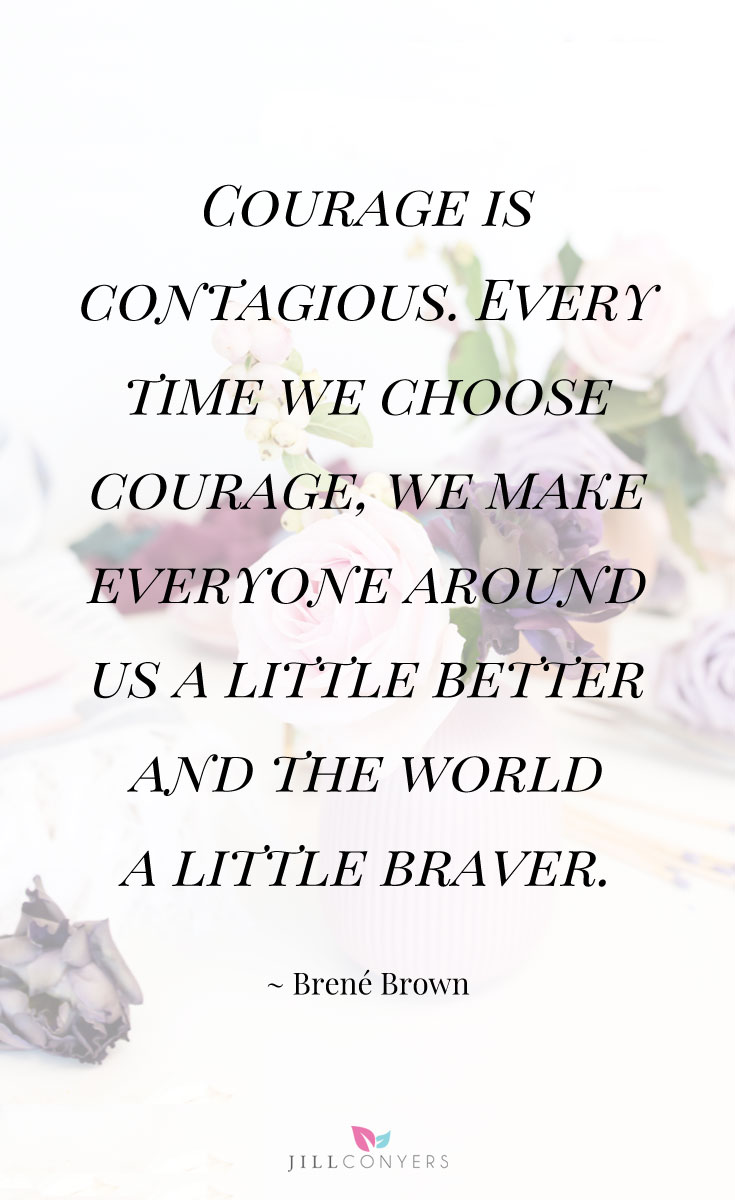 Quotes Courage A Collection Of Inspiring Brene Brown Quotes  Jill Conyers