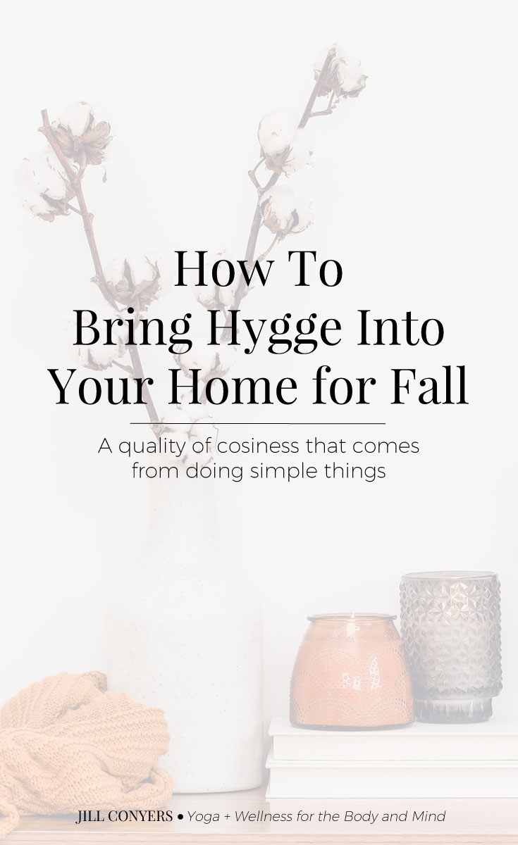Hygge is a lifestyle that celebrates living in the moment, finding beauty in simplicity and nurturing yourself and others with coziness. #fall #hygge #wellness #mindfulness #selfcare