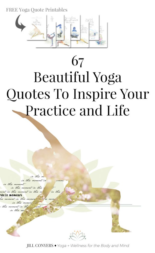 Find inspiration and wisdom in the connection of body and mind. Click through to download the free yoga printables. #yoga #yogajourney #yogaquotes #yogainspiration #quotes
